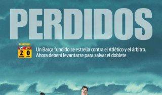 Spagna, la stampa non cerca scuse: ''Aiuto, il Barcellona si è perso''