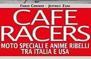 """""""Cafe Racers"""", il libro della passione per le moto"""