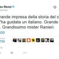 """Da Renzi a Del Piero, Twitter celebra Ranieri e il Leicester. Allegri: """"Ci vediamo in Champions"""""""