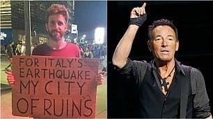 Springsteen per Amatrice  il Boss canta per il fan italiano