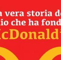 McDonald's, genesi di un colosso: la vera storia del genio che lo creò