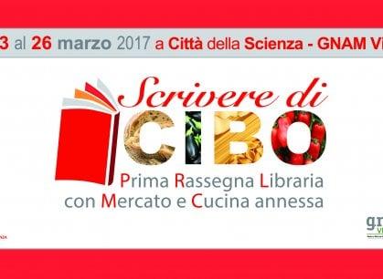 Scrivere di cibo: nella rinata Città della Scienza di Napoli la cultura del mangiar bene