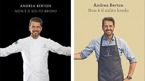 """""""Non è il solito brodo"""": ecco il primo libro di Andrea Berton"""