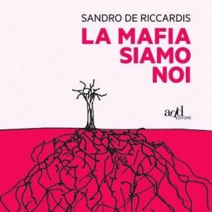 """Riciclaggio, fiumi di denaro e consumi di tutti i giorni: quando """"La mafia siamo noi"""""""