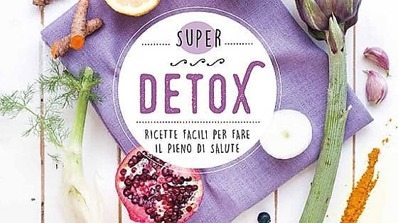 "Dieta sì, ma ""Detox"": il vademecum per ricette salutari e disintossicanti"