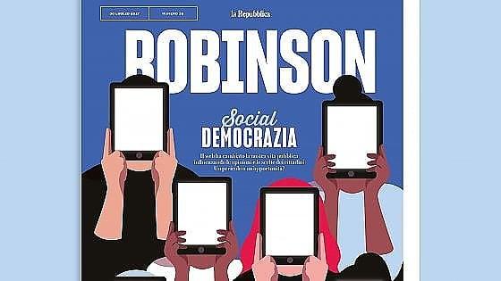 Robinson, tra rischi e opportunità: così  i social cambiano la democrazia