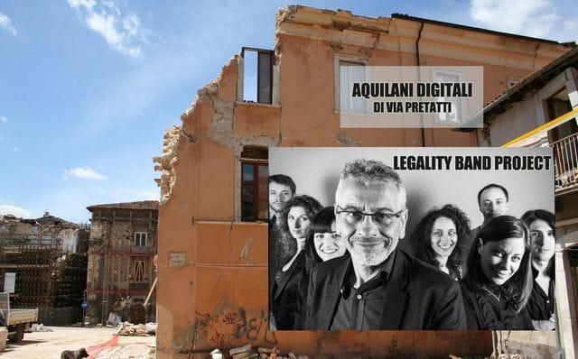 Legality band Project(siamo anche aquilani digitali di via Pretatti a L'Aquila)