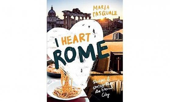 Roma ti amo: il libro che racconta (anche agli stranieri) il gusto sincero della Capitale