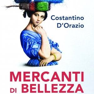 Mercanti di Bellezza. Trenta storie di mecenati che hanno cambiato il volto dell'Italia