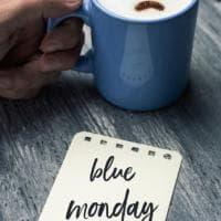 Affrontare il Blue Monday e ogni lunedì triste