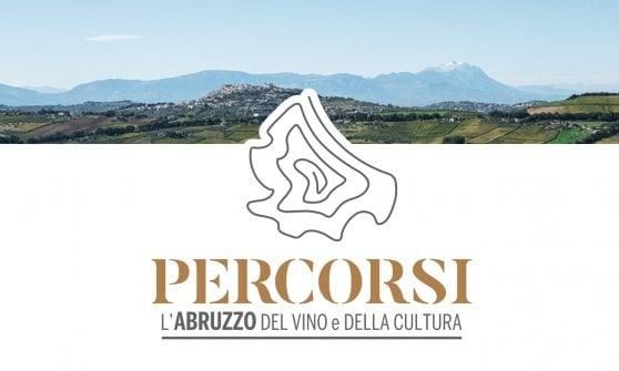 """I """"Percorsi d'Abruzzo"""", che partono dal vino e arrivano al cuore"""