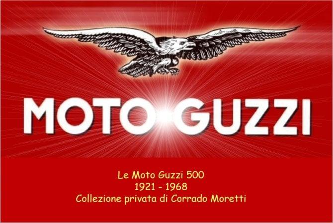 Le Moto Guzzi 500 1921 - 1968  Collezione privata di Corrado Moretti
