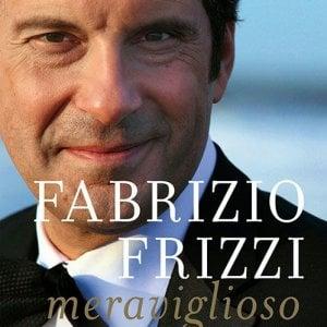 """""""Meraviglioso"""", il libro che racconta Fabrizio Frizzi e aiuta l'Airc"""
