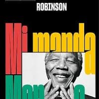 Robinson, il coraggio di Mandela e quell'invincibile bisogno di eroi