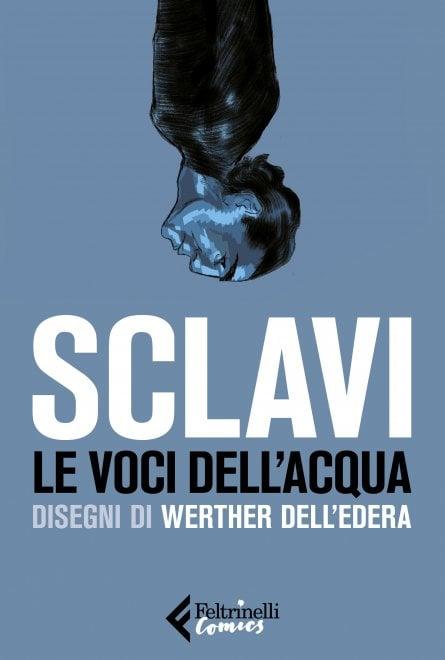 'Le voci dell'acqua', il nuovo graphic novel di Tiziano Sclavi disegnato da Werther Dell'Edera