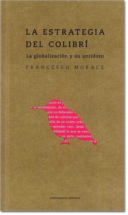 La cover di una delle precedenti edizioni di La Strategia del colibrì (l'edizione spagnola, edita da Experimenta)