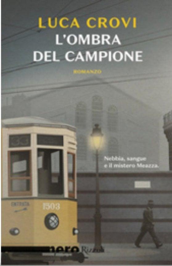 """""""L'ombra del campione"""": all'Italian Bookshop il romanzo """"noir"""" di Luca Crovi"""
