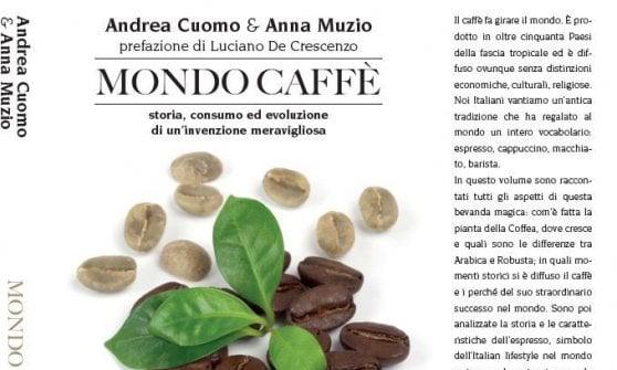 Mondo caffè, CairoEeditori, i LIbri de Il Golosario- 320 pagine, 18.00 euro
