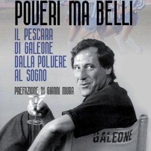 Galeone, il Pescara e un sogno