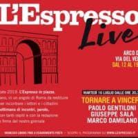 L'Espresso Live, da Gentiloni a Saviano tutti gli appuntamenti fino al 19 luglio a Roma
