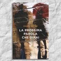La scelta di @CasaLettori. La prossima parola che dirai