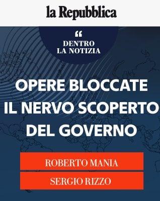 """Mania e Rizzo: """"Opere bloccate, il nervo scoperto del governo"""""""