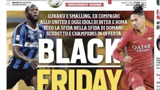 Prima Pagina Black Friday Bufera Sul Corriere Dello Sport Roma E Milan Vietano L Accesso Al Centro Sportivo La Repubblica