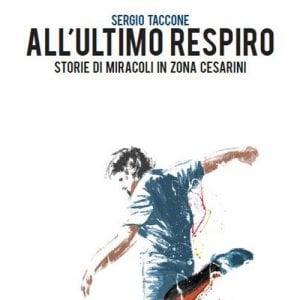"""""""All'ultimo respiro"""", storie di calcio degli ultimi sessanta secondi"""