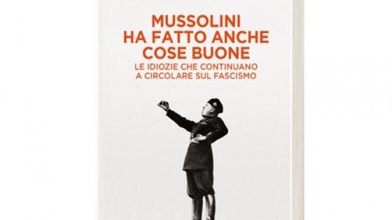 Le fake news su Mussolini smascherate: con Repubblica il libro di Francesco Filippi