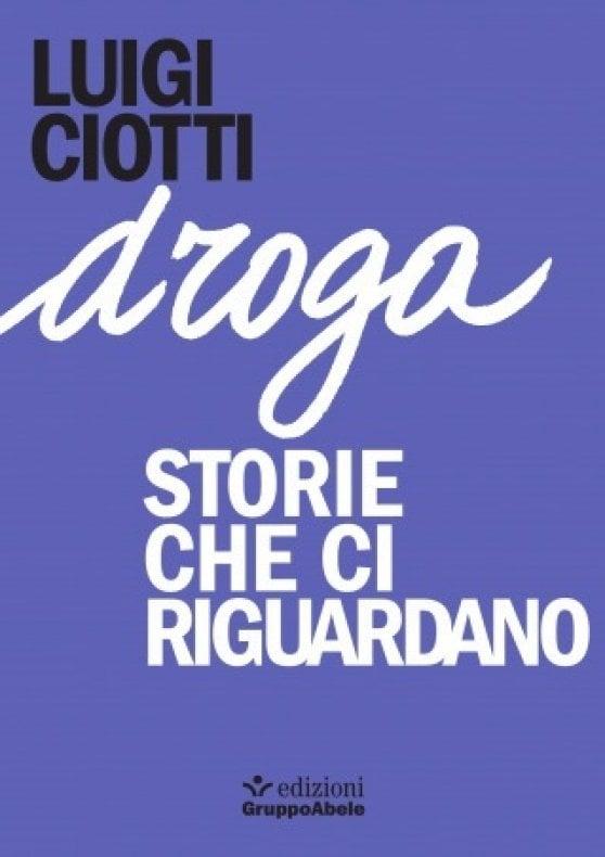 """Droga, l'allarme di Don Ciotti: """"I ragazzi cominciano a 14 anni, noi non li capiamo"""""""