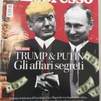 Inchiesta Espresso Trump & Putin, gli affari segreti