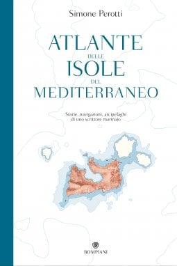 La copertina di 'Atlante delle isole del Mediterraneo' di Simone Perotti
