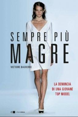 Victoire Dauxerre: Ex modella anoressica, ho dichiarato guerra al fashion system