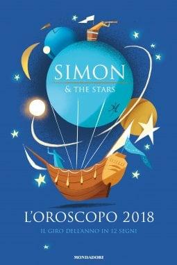 Simon & the Stars: le previsioni del 2018 per cambiare vita, segno per segno