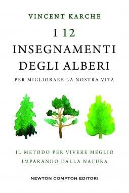 Come migliorare la nostra vita ispirandoci a quella degli alberi. 12 lezioni fondamentali