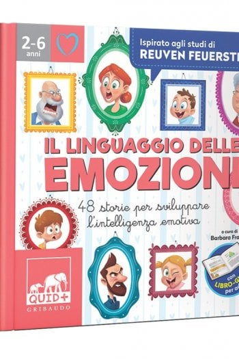 Il linguaggio delle emozioni: 48 storie per sviluppare l'intelligenza emotiva e una guida per i genitori