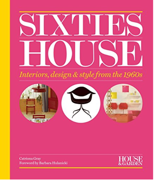 House& Garden Sixties House a cura di Catriona Gray in vendita su Amazon