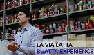 Buatta Experience: la Via Latta