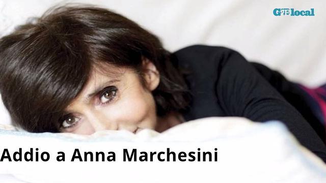Addio, Anna Marchesini