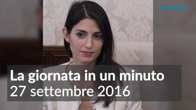 La giornata in un minuto: 27 settembre 2016