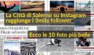 La Città di Salerno su Instagram a quota 3000: le foto più belle