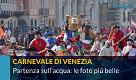 Carnevale di Venezia sull'acqua, i momenti più belli