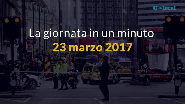 La giornata in un minuto, 23 marzo 2017