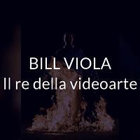 Bill Viola, il re della videoarte
