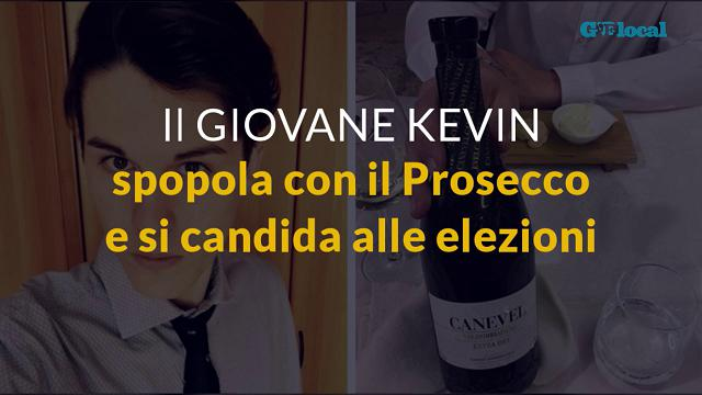 Il giovane Kevin, spopola con il Prosecco e si candida alle elezioni