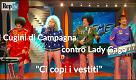 "I Cugini di Campagna contro Lady Gaga: ""Basta copiarci i vestiti"""