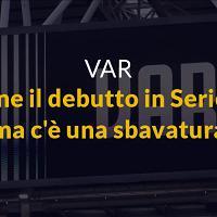 Serie A, Var promossa al debutto
