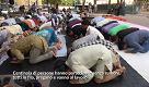 Allarme terrorismo a Roma, la preghiera musulmana spostata in periferia: ''Rispettiamo la decisione ma non la capiamo, il vero Islam è pacifico''