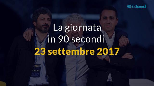 La giornata in 90 secondi, 23 settembre 2017