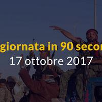 La giornata in 90 secondi, 17 ottobre 2017